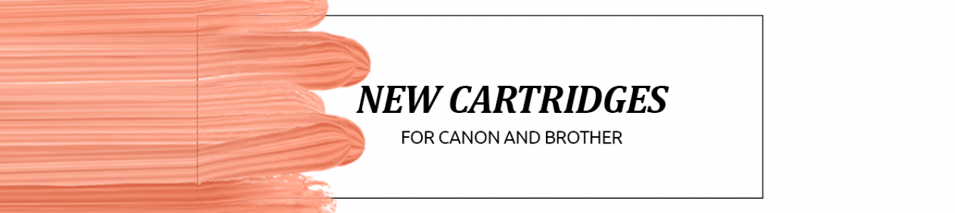 New cartridges for Canon and Brother